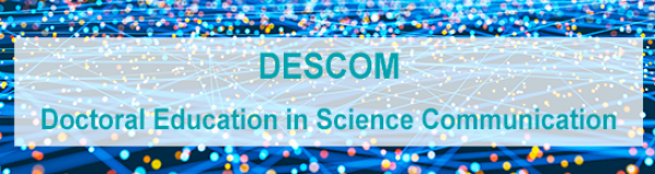 Doctoral Education in Science Communication (DESCOM)